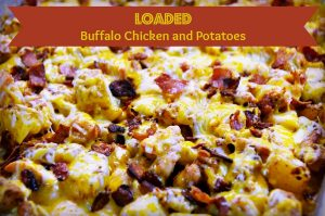 Hunk of Meat Monday: Loaded Buffalo Chicken and Potatoes