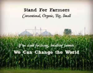 Stand for farmers: conventional, organic, big, small. If we stand for living, breathing farmers, we can change the world. #FarmSizeDoesntMatter