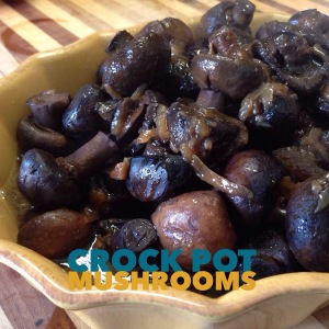 Crock Pot Mushrooms and Onions