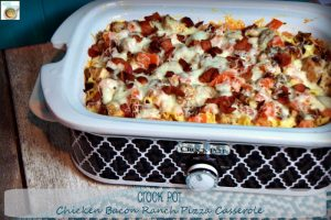 Hunk of Meat Monday – Crock Pot Chicken Bacon Ranch Pizza Casserole