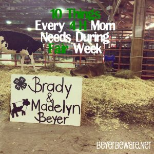 10 Things Every 4-H Mom Needs During Fair Week