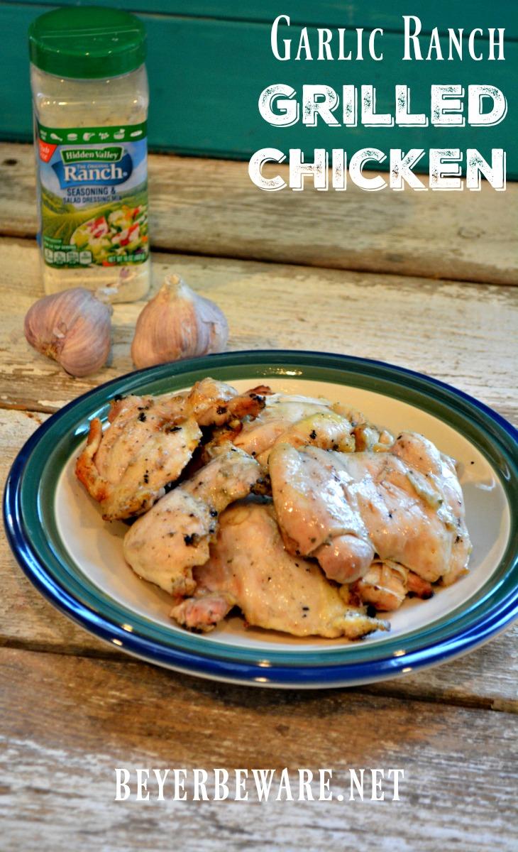 Grilled Garlic Ranch Chicken Beyer Beware