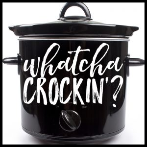 Whatcha Crockin' Wednesday – Week 2