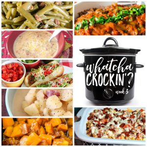 Whatcha Crockin' – Week 3