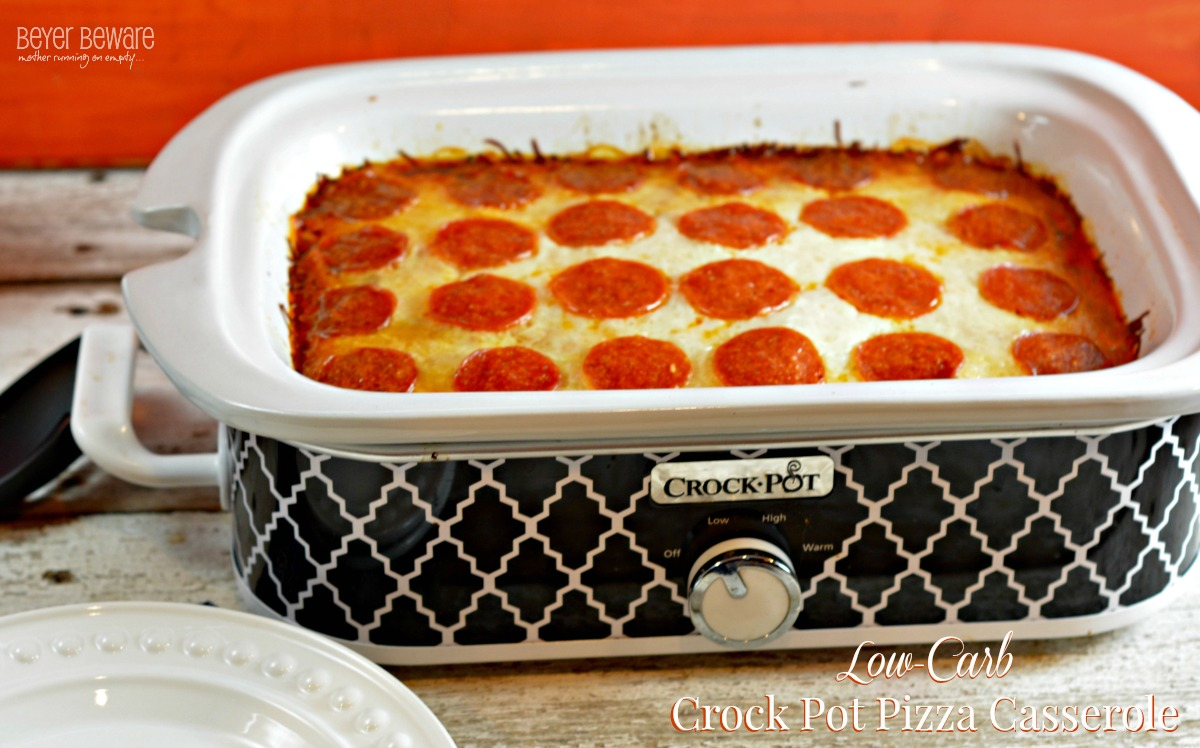 Low carb crock pot pizza casserole beyer beware low carb crock pot pizza casserole recipe is the perfect weeknight meal for families who are forumfinder Images
