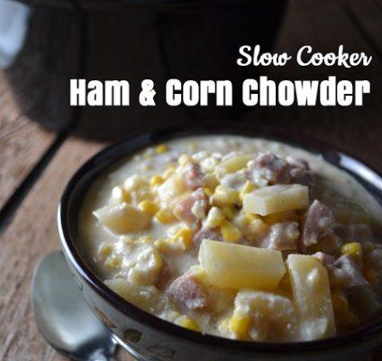 Slow Cooker Ham and Corn Chowder – Whatcha Crockin' – Week 23