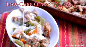 Low-Carb Queso Fajitas – Cheesy Chicken Fajitas