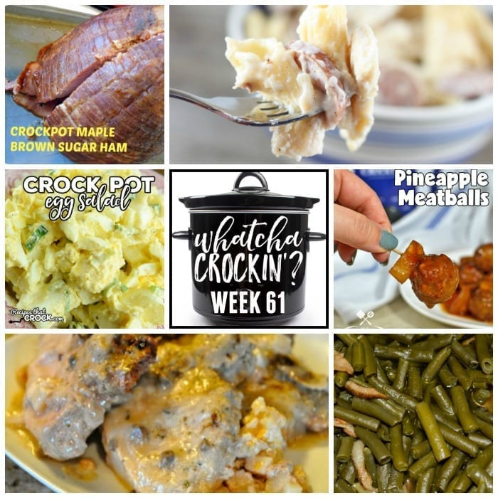 This week's Whatcha Crockin' crock pot recipes include Crock Pot Maple Brown Sugar Ham, Smoked Sausage and Cheese Pasta Bake, Crock Pot Egg Salad, Crock Pot Green Beans with Bacon and Onion, Crock Pot Ranch Pork Chops and Potatoes, Slow Cooker Chicken Pot Pie Soup, Slow Cooker Pineapple Meatballs and more!