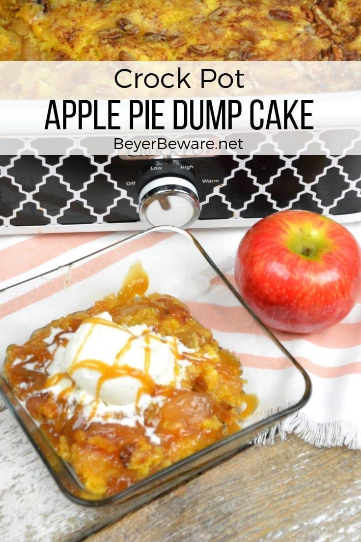 Crock Pot Apple Pie Dump Cake With Pecans Beyer Beware