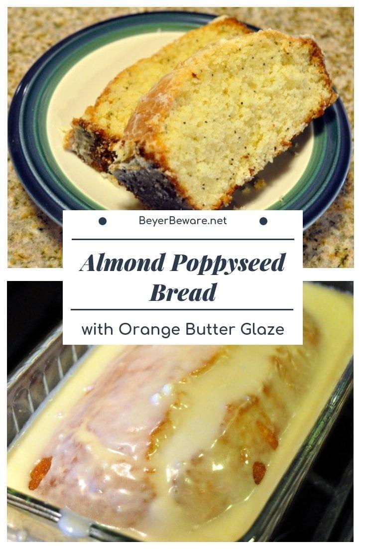 Almond Poppy Seed Bread with Orange Butter Glaze