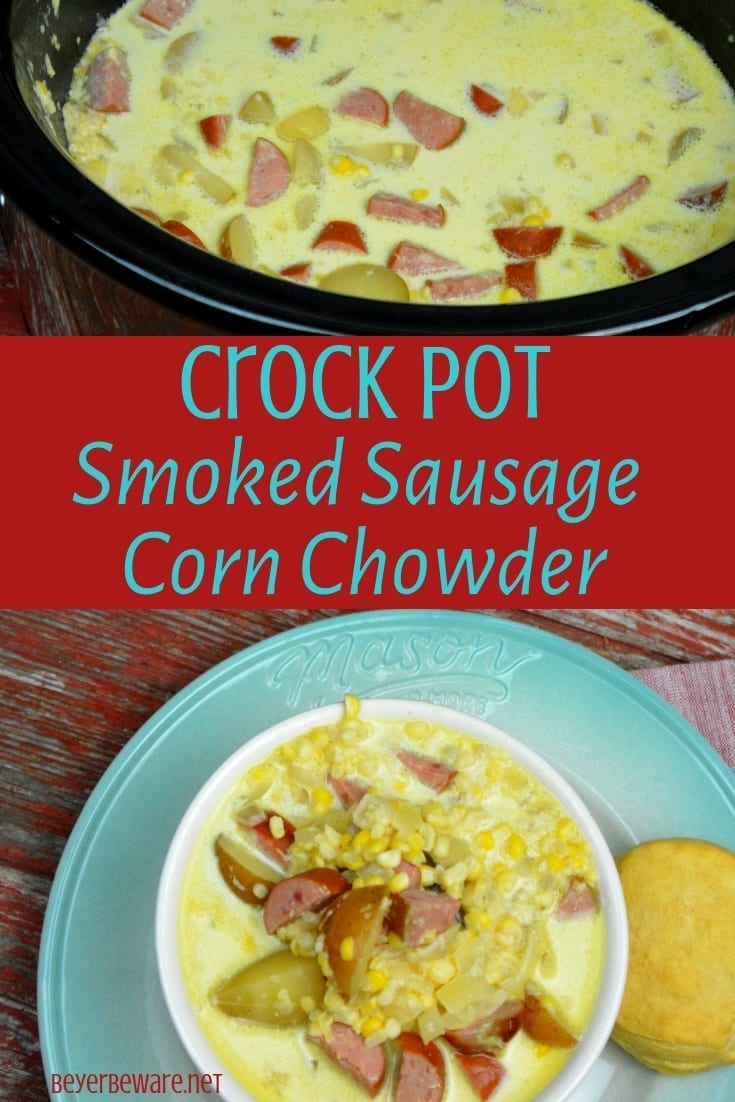 Crock Pot smoked sausage corn chowder combines a sausage, corn, potatoes, and onions with cream and chicken broth for an easy and hearty soup for a chilly night. #soup #Crockpot #Chowder #Corn #SmokedSausage