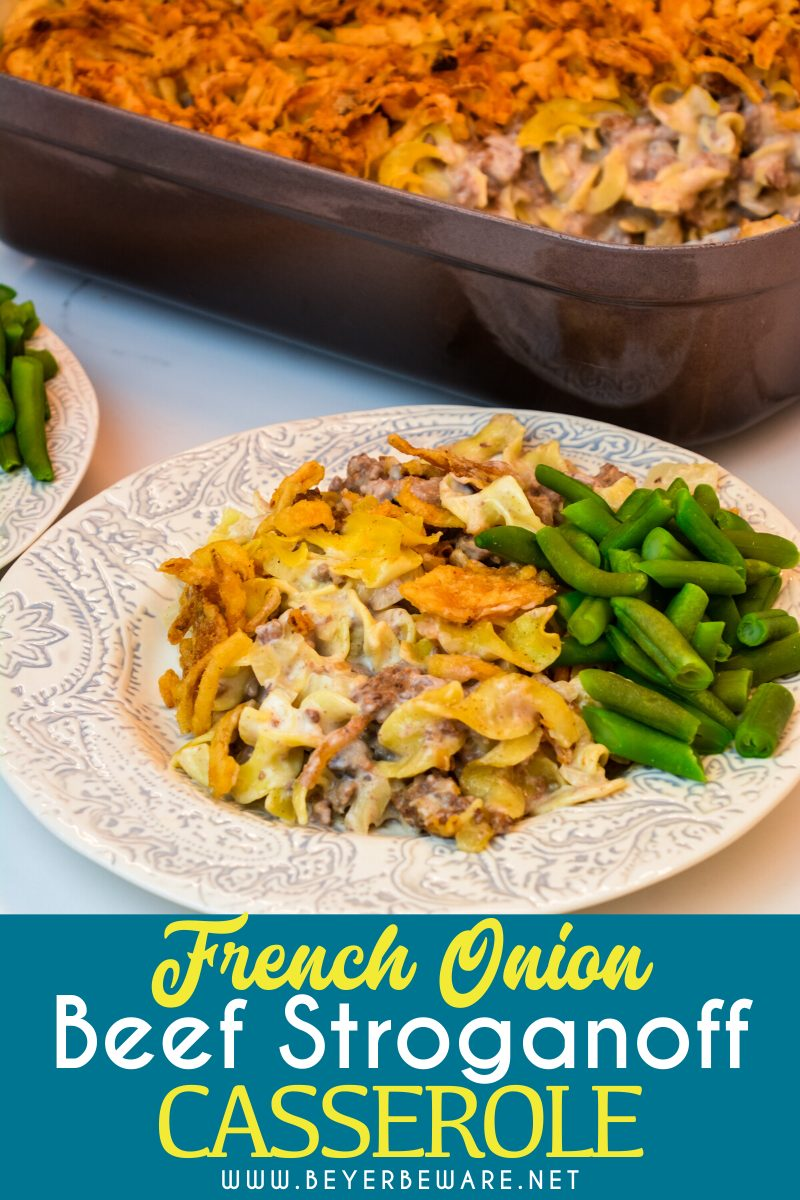 French onion ground beef stroganoff casserole is an easy and hearty casserole filled with hamburger, onions, sour cream, cream of mushroom soup, noodles, and French fried onions great for a busy weeknight dinner.