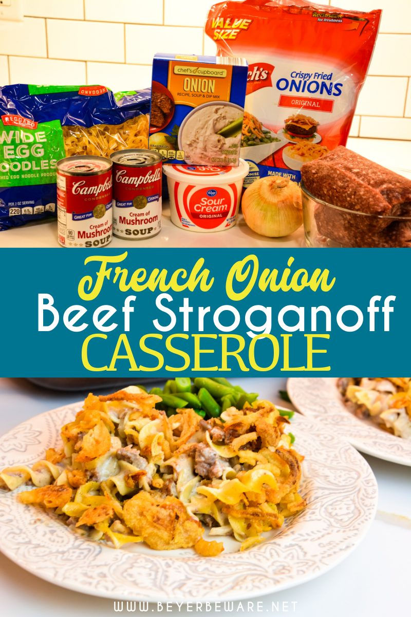 French onion ground beef stroganoff casserole is an easy and hearty casserole filled with hamburger, onions, sour cream, cream of mushroom soup, noodles, and crispy fried onions great for a busy weeknight dinner.