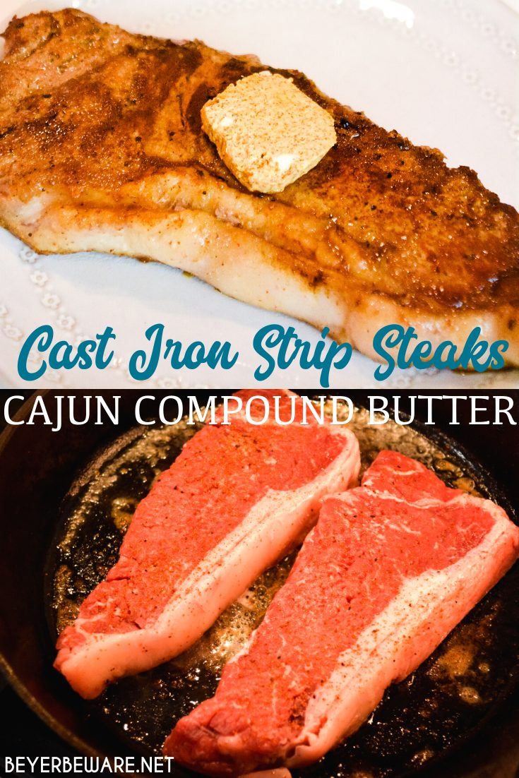 Cast Iron Skillet strip steaks with cajun compound butter create a steakhouse experience with simple compound butter and making New York strips steaks on the stove in your cast iron skillet. #Steak #Butter #CastIron #EasyRecipes #Beef