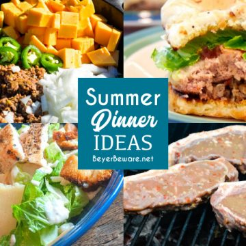 Summer dinner ideas that will keep your kitchen cool and your stomachs filled with everything from grilled chicken, steaks, and burgers to salads and garden-fresh recipes to accompany everything coming off the grill.